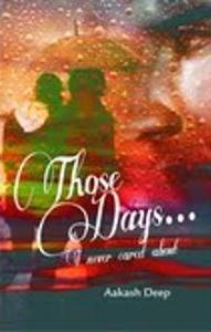 Those days by Aakash Deep